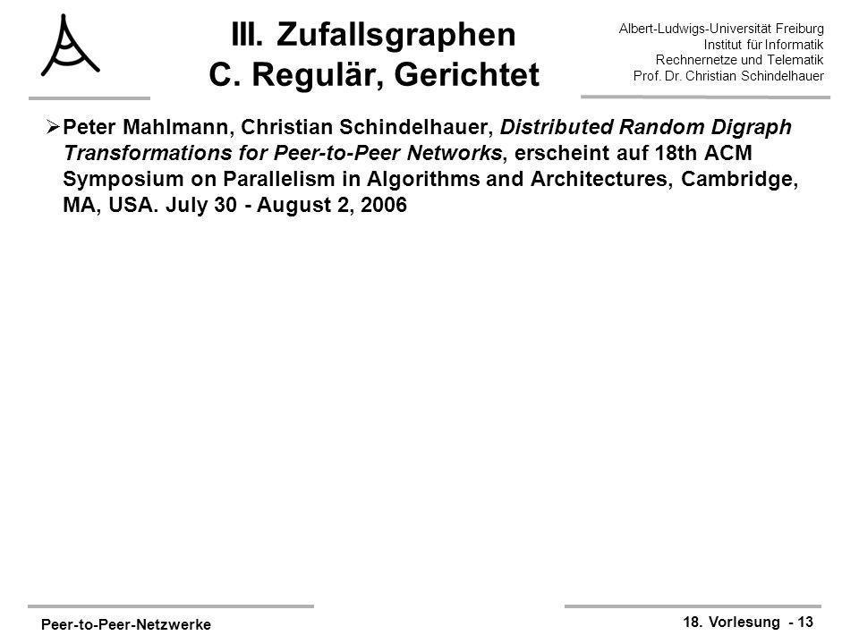 Peer-to-Peer-Netzwerke 18. Vorlesung - 13 Albert-Ludwigs-Universität Freiburg Institut für Informatik Rechnernetze und Telematik Prof. Dr. Christian S
