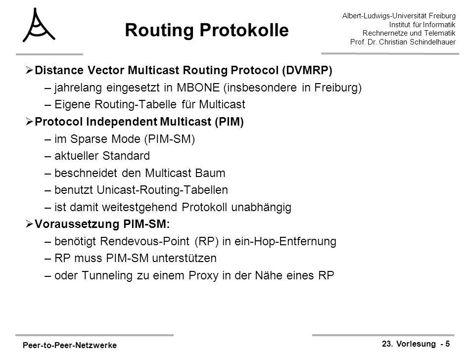 Peer-to-Peer-Netzwerke 23. Vorlesung - 5 Albert-Ludwigs-Universität Freiburg Institut für Informatik Rechnernetze und Telematik Prof. Dr. Christian Sc