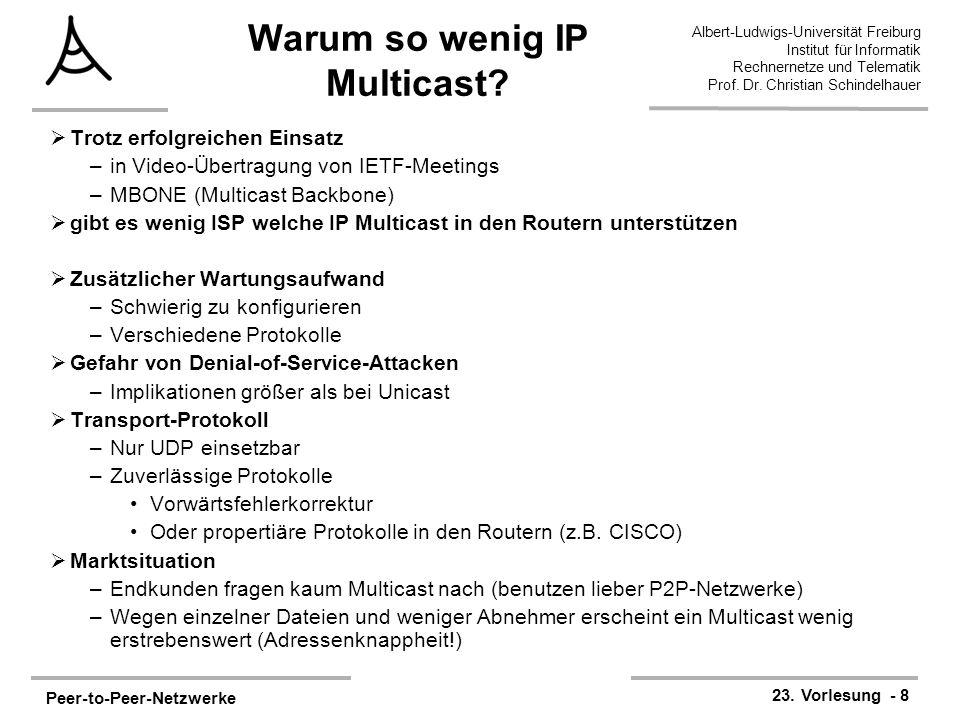 Peer-to-Peer-Netzwerke 23. Vorlesung - 8 Albert-Ludwigs-Universität Freiburg Institut für Informatik Rechnernetze und Telematik Prof. Dr. Christian Sc