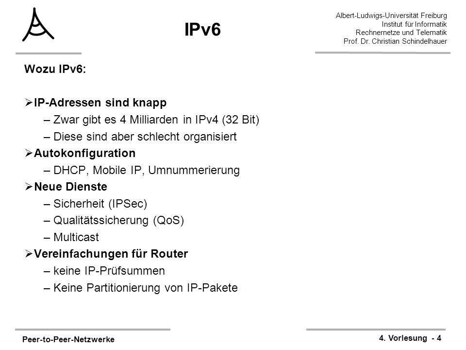 Peer-to-Peer-Netzwerke 4. Vorlesung - 4 Albert-Ludwigs-Universität Freiburg Institut für Informatik Rechnernetze und Telematik Prof. Dr. Christian Sch