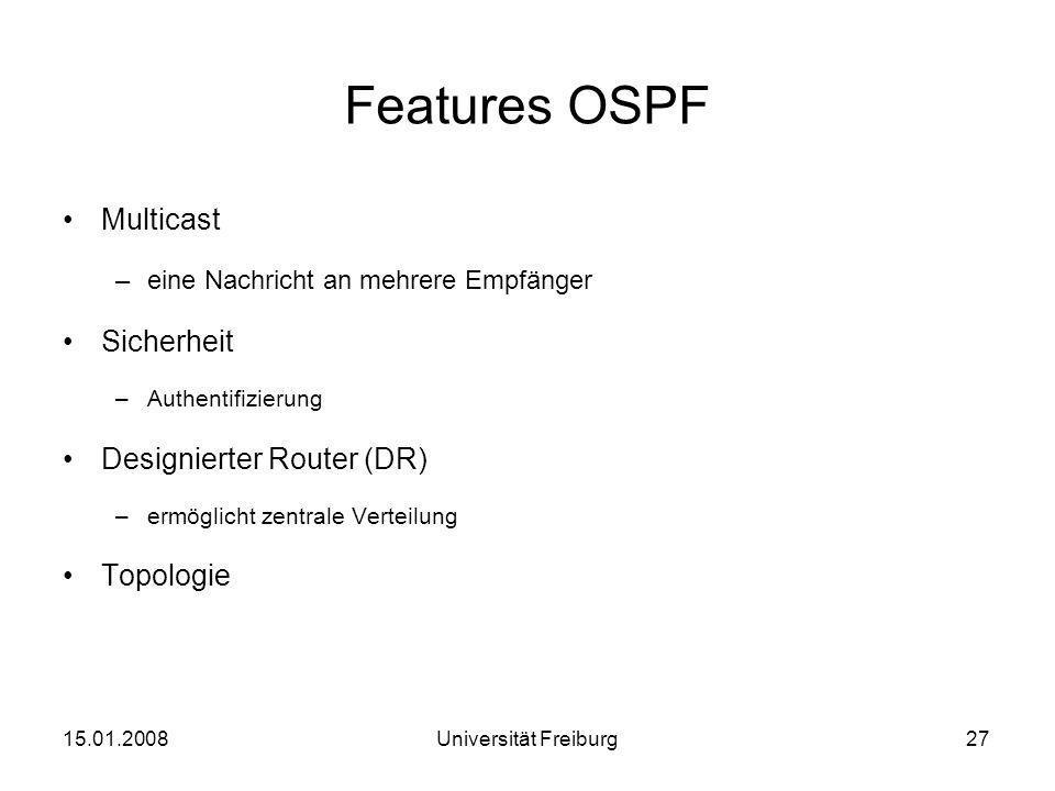 Features OSPF Multicast –eine Nachricht an mehrere Empfänger Sicherheit –Authentifizierung Designierter Router (DR) –ermöglicht zentrale Verteilung To