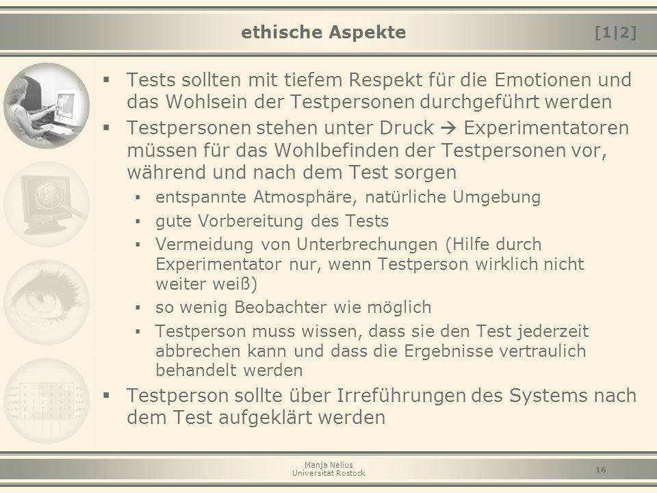 Manja Nelius Universität Rostock 16 ethische Aspekte  Tests sollten mit tiefem Respekt für die Emotionen und das Wohlsein der Testpersonen durchgefüh