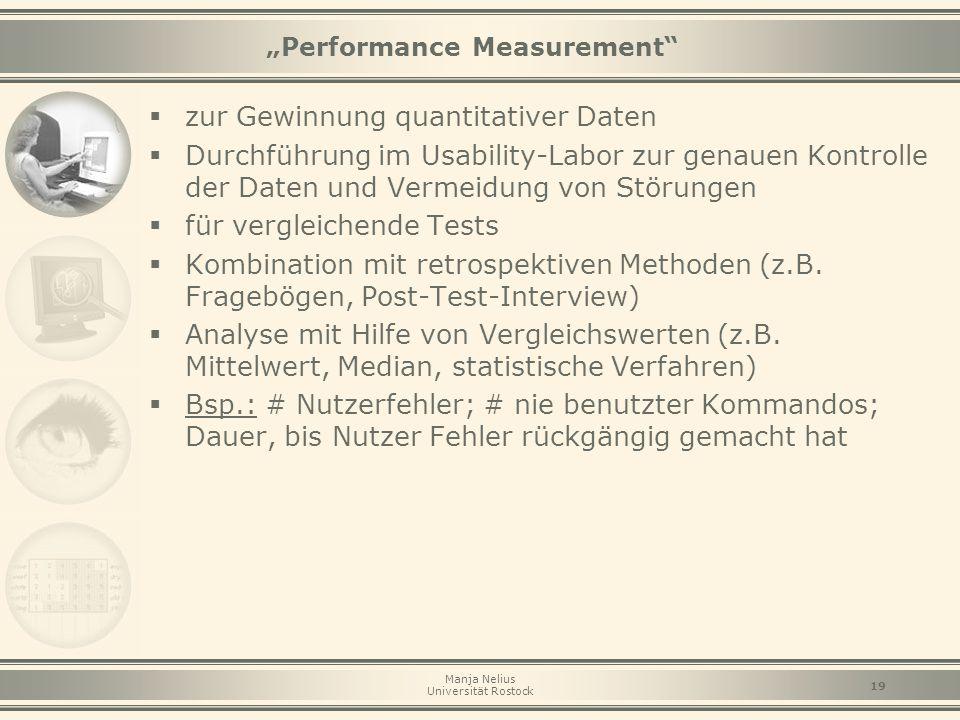 """Manja Nelius Universität Rostock 19 """"Performance Measurement""""  zur Gewinnung quantitativer Daten  Durchführung im Usability-Labor zur genauen Kontro"""