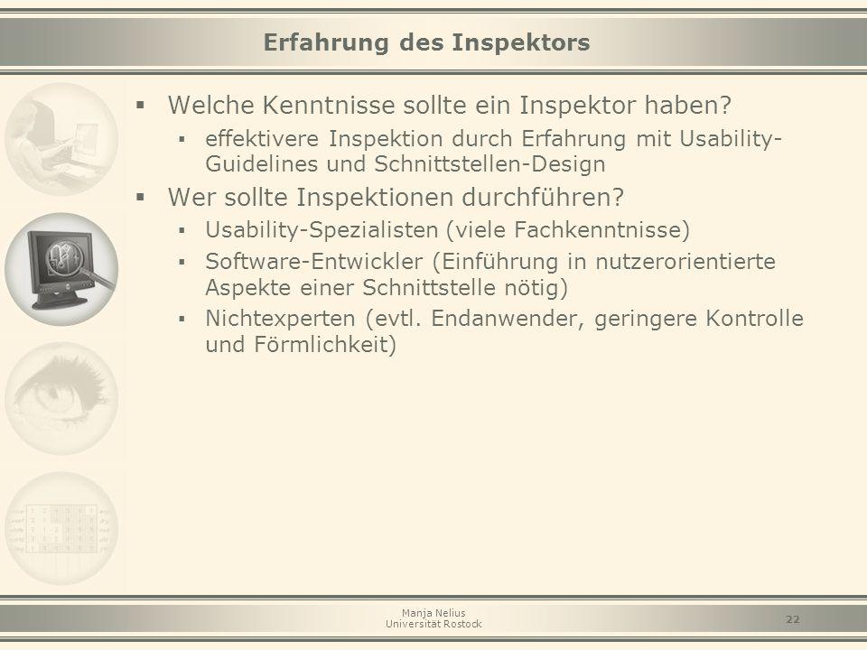 Manja Nelius Universität Rostock 22 Erfahrung des Inspektors  Welche Kenntnisse sollte ein Inspektor haben? ▪ effektivere Inspektion durch Erfahrung