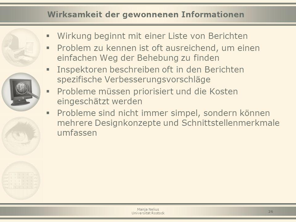 Manja Nelius Universität Rostock 26 Wirksamkeit der gewonnenen Informationen  Wirkung beginnt mit einer Liste von Berichten  Problem zu kennen ist o
