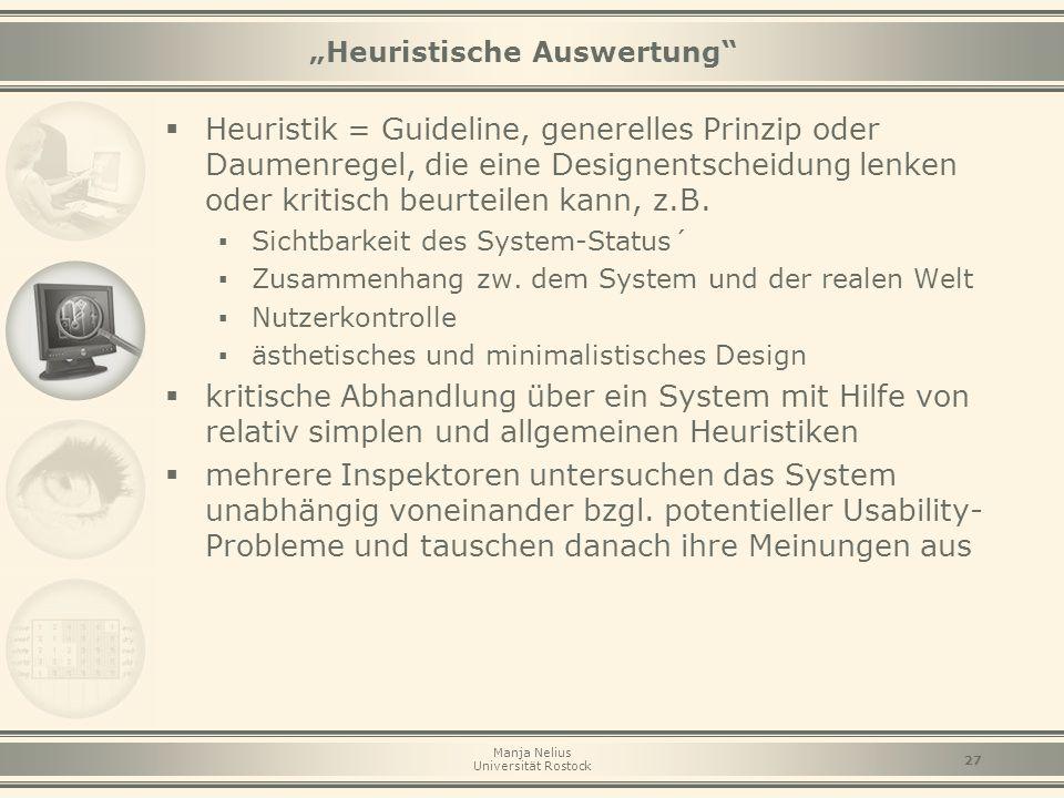 """Manja Nelius Universität Rostock 27 """"Heuristische Auswertung""""  Heuristik = Guideline, generelles Prinzip oder Daumenregel, die eine Designentscheidun"""