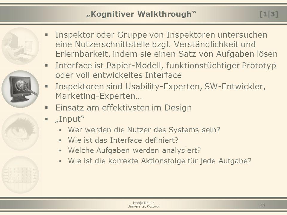 """Manja Nelius Universität Rostock 28 """"Kognitiver Walkthrough""""  Inspektor oder Gruppe von Inspektoren untersuchen eine Nutzerschnittstelle bzgl. Verstä"""
