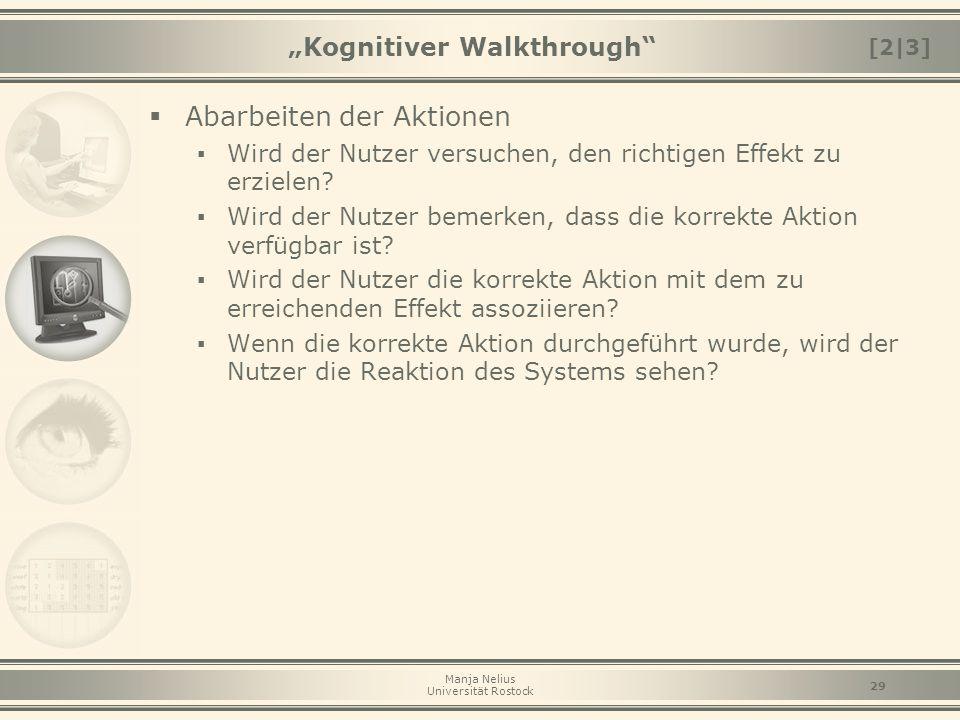 """Manja Nelius Universität Rostock 29 """"Kognitiver Walkthrough""""  Abarbeiten der Aktionen ▪ Wird der Nutzer versuchen, den richtigen Effekt zu erzielen?"""