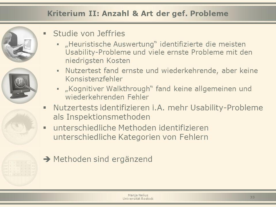 """Manja Nelius Universität Rostock 33 Kriterium II: Anzahl & Art der gef. Probleme  Studie von Jeffries ▪ """"Heuristische Auswertung"""" identifizierte die"""