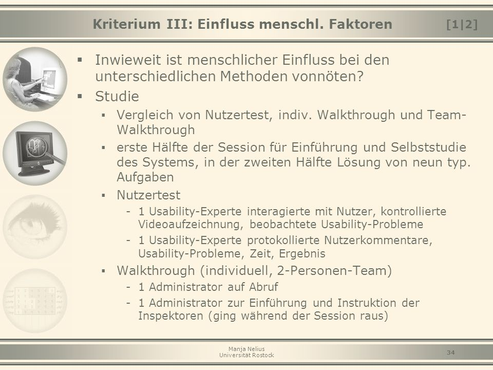 Manja Nelius Universität Rostock 34 Kriterium III: Einfluss menschl. Faktoren  Inwieweit ist menschlicher Einfluss bei den unterschiedlichen Methoden