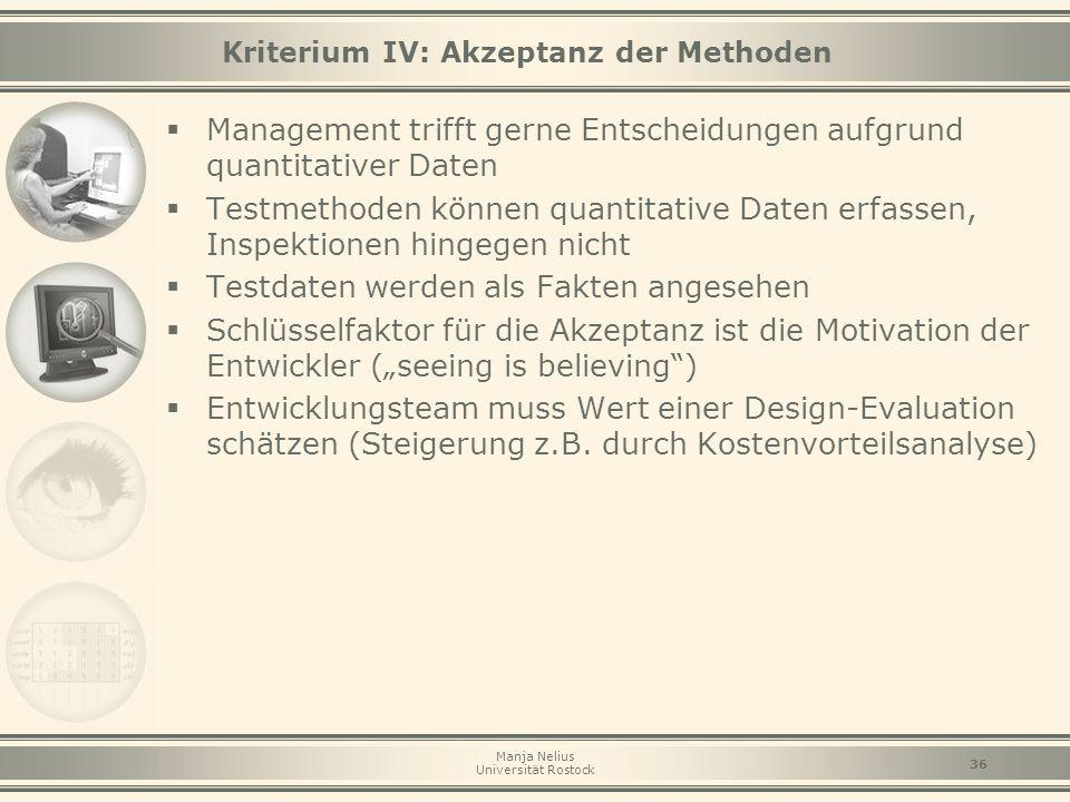 Manja Nelius Universität Rostock 36 Kriterium IV: Akzeptanz der Methoden  Management trifft gerne Entscheidungen aufgrund quantitativer Daten  Testm