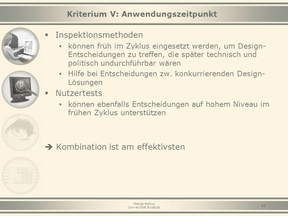 Manja Nelius Universität Rostock 37 Kriterium V: Anwendungszeitpunkt  Inspektionsmethoden ▪ können früh im Zyklus eingesetzt werden, um Design- Entsc