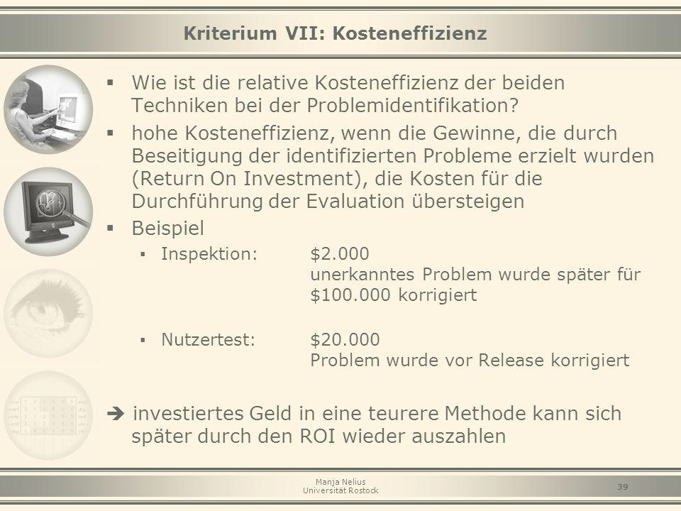 Manja Nelius Universität Rostock 39 Kriterium VII: Kosteneffizienz  Wie ist die relative Kosteneffizienz der beiden Techniken bei der Problemidentifi