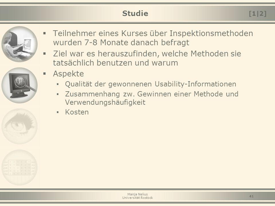 Manja Nelius Universität Rostock 41 Studie  Teilnehmer eines Kurses über Inspektionsmethoden wurden 7-8 Monate danach befragt  Ziel war es herauszuf
