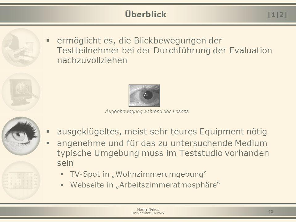Manja Nelius Universität Rostock 43 Überblick  ermöglicht es, die Blickbewegungen der Testteilnehmer bei der Durchführung der Evaluation nachzuvollzi