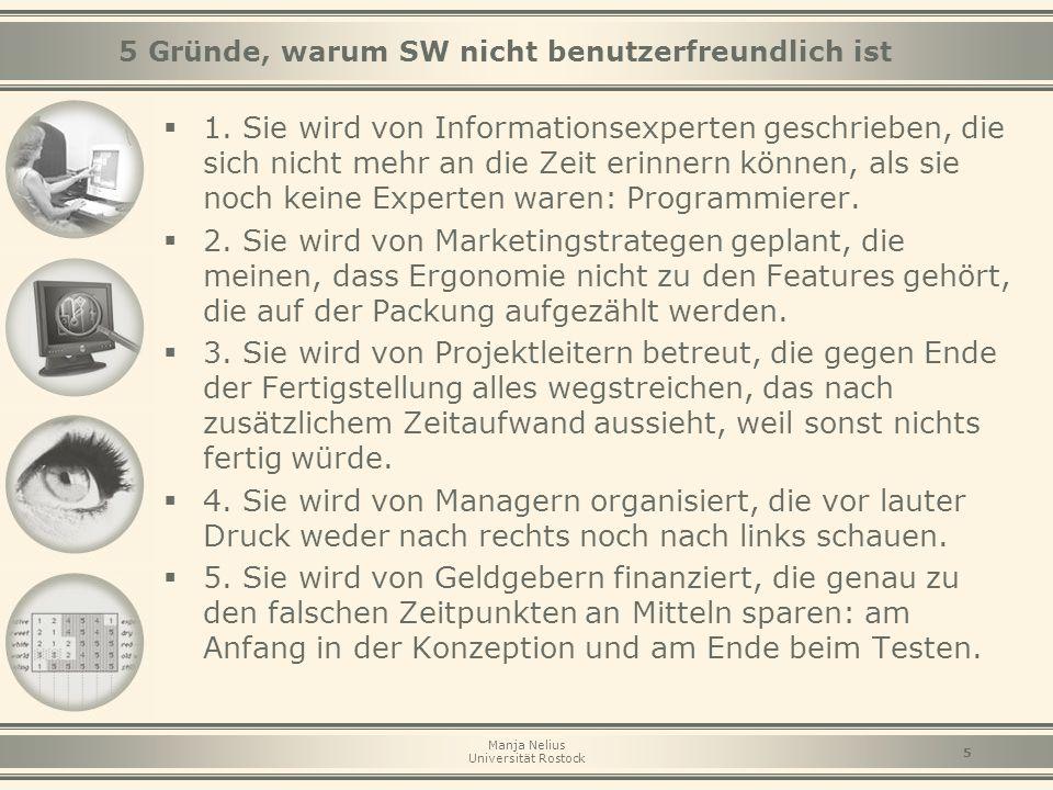 Manja Nelius Universität Rostock 5  1. Sie wird von Informationsexperten geschrieben, die sich nicht mehr an die Zeit erinnern können, als sie noch k