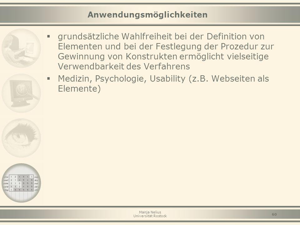 Manja Nelius Universität Rostock 60 Anwendungsmöglichkeiten  grundsätzliche Wahlfreiheit bei der Definition von Elementen und bei der Festlegung der