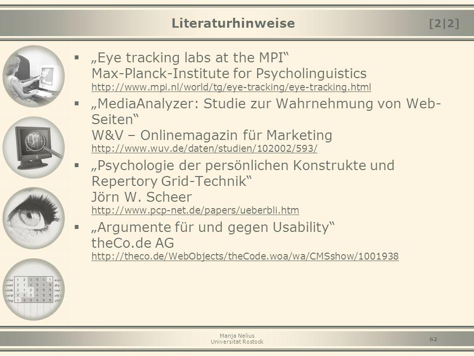 "Manja Nelius Universität Rostock 62 Literaturhinweise  ""Eye tracking labs at the MPI"" Max-Planck-Institute for Psycholinguistics http://www.mpi.nl/wo"