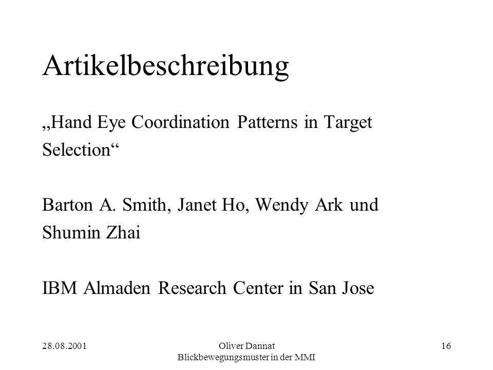 "28.08.2001Oliver Dannat Blickbewegungsmuster in der MMI 16 Artikelbeschreibung ""Hand Eye Coordination Patterns in Target Selection"" Barton A. Smith, J"