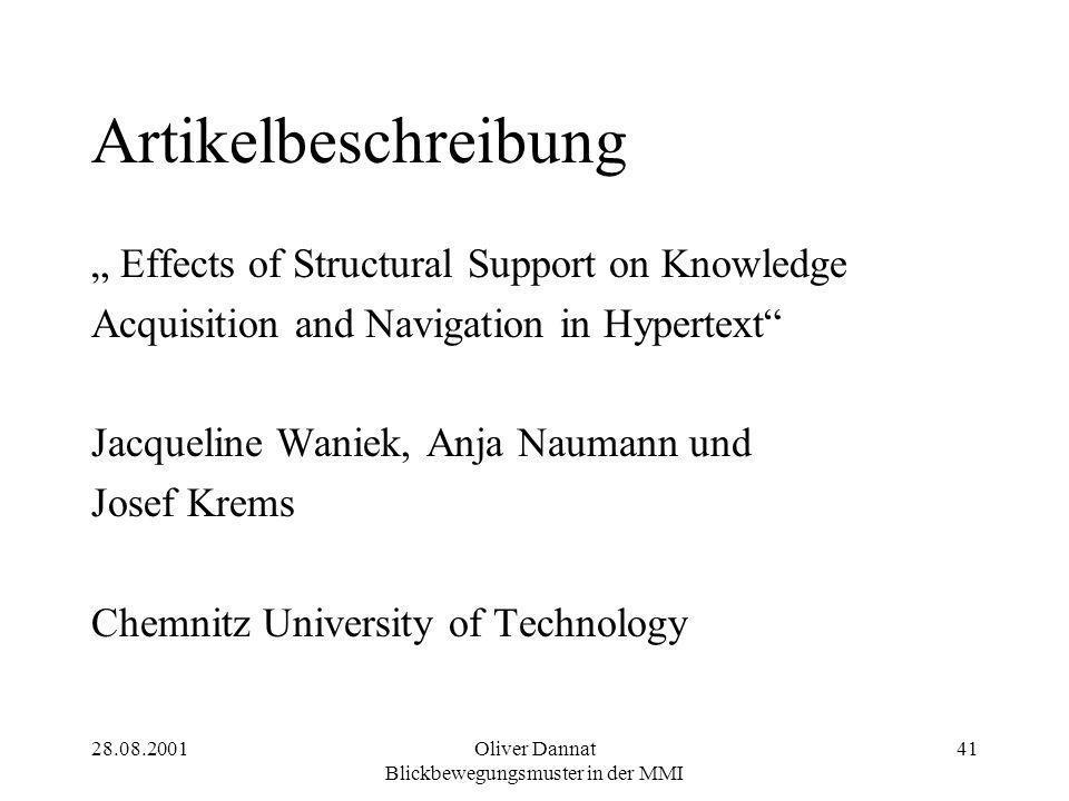 "28.08.2001Oliver Dannat Blickbewegungsmuster in der MMI 41 Artikelbeschreibung "" Effects of Structural Support on Knowledge Acquisition and Navigation"
