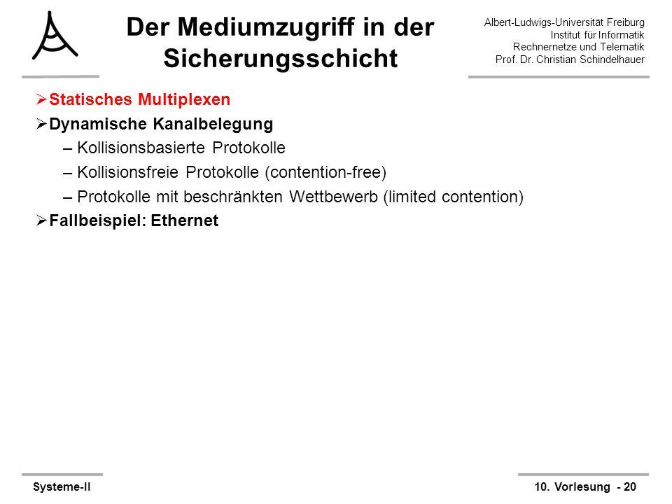 Albert-Ludwigs-Universität Freiburg Institut für Informatik Rechnernetze und Telematik Prof. Dr. Christian Schindelhauer Systeme-II10. Vorlesung - 20