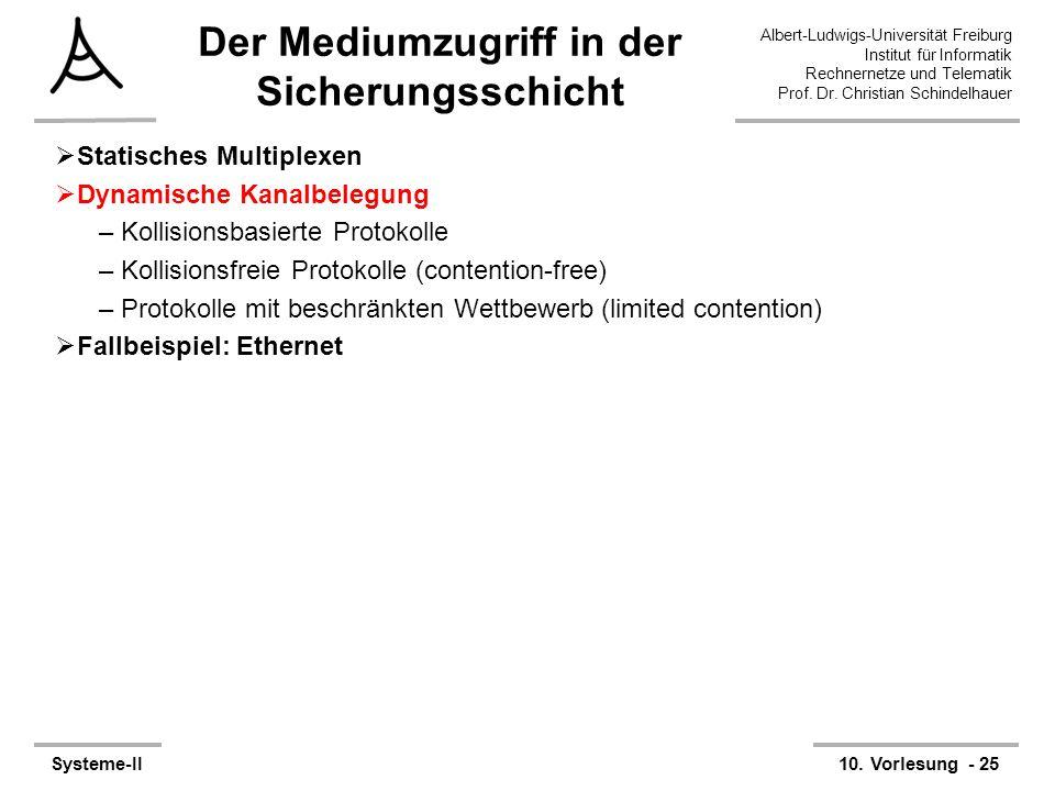Albert-Ludwigs-Universität Freiburg Institut für Informatik Rechnernetze und Telematik Prof. Dr. Christian Schindelhauer Systeme-II10. Vorlesung - 25
