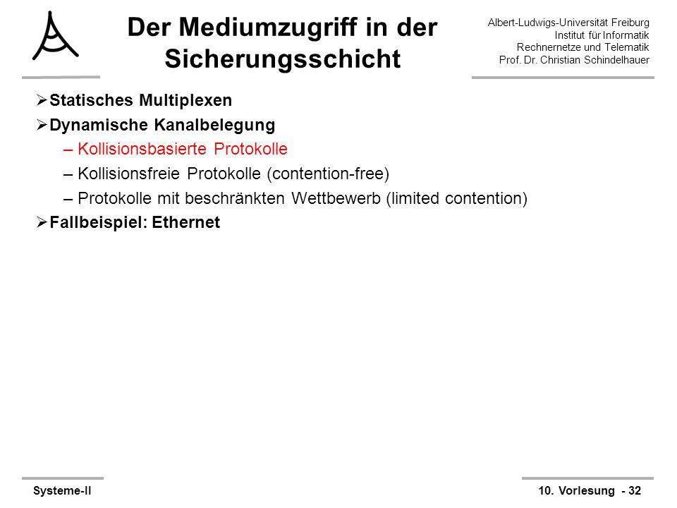 Albert-Ludwigs-Universität Freiburg Institut für Informatik Rechnernetze und Telematik Prof. Dr. Christian Schindelhauer Systeme-II10. Vorlesung - 32