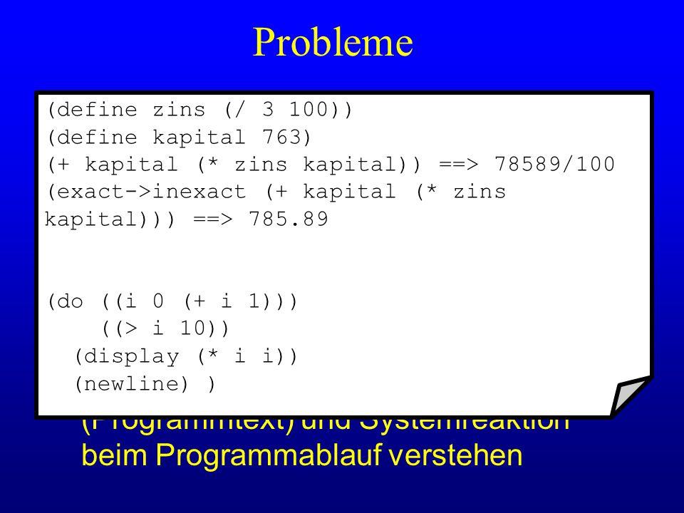 -Unterschied zwischen Anweisungsfolge (Programmtext) und Systemreaktion beim Programmablauf verstehen Probleme -Programmiersprache erfordert schon bei