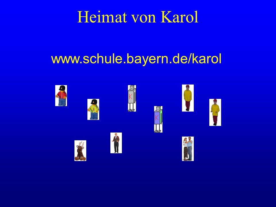 Heimat von Karol www.schule.bayern.de/karol