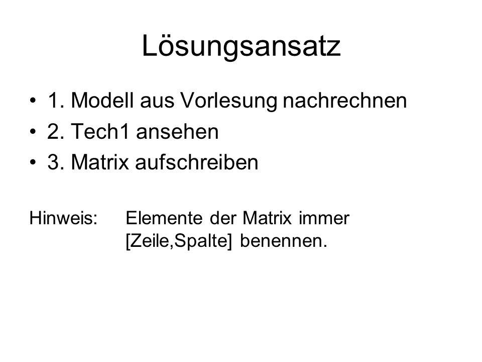 Lösungsansatz 1.Modell aus Vorlesung nachrechnen 2.