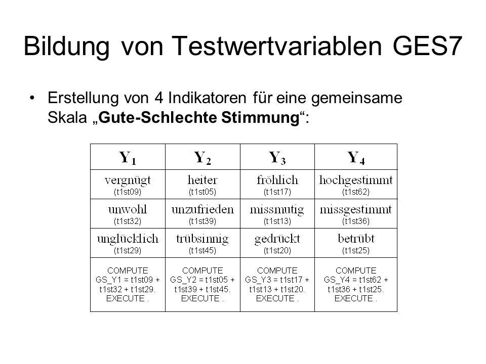 """Bildung von Testwertvariablen GES7 Erstellung von 4 Indikatoren für eine gemeinsame Skala """"Gute-Schlechte Stimmung :"""