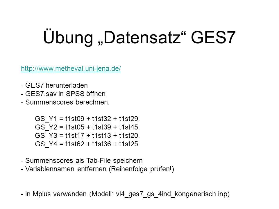 """Übung """"Datensatz GES7 http://www.metheval.uni-jena.de/ - GES7 herunterladen - GES7.sav in SPSS öffnen - Summenscores berechnen: GS_Y1 = t1st09 + t1st32 + t1st29."""