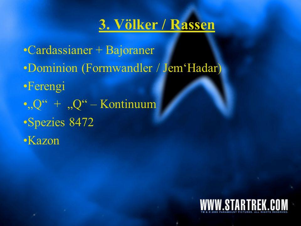3. Völker / Rassen Menschen (Vereinte Föderation der Planeten) Vulkanier Klingonen Romulaner Borg
