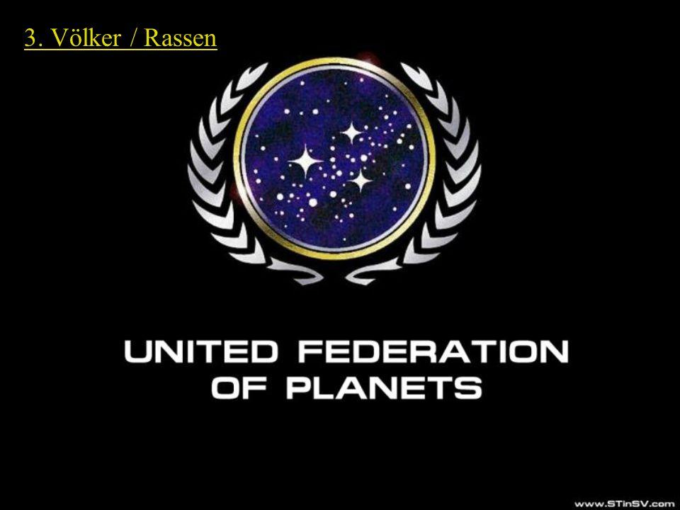 Menschen (Föderation) 3. Völker / Rassen Jean-Luc Picard USS Enterprise NCC – 1701 D