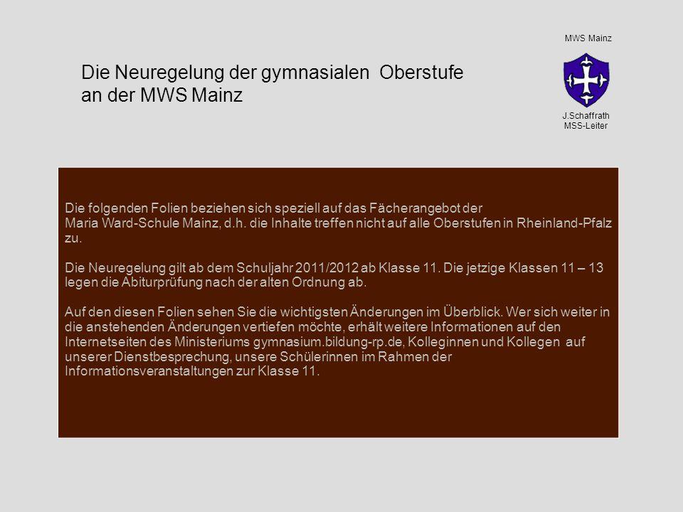 Die folgenden Folien beziehen sich speziell auf das Fächerangebot der Maria Ward-Schule Mainz, d.h.