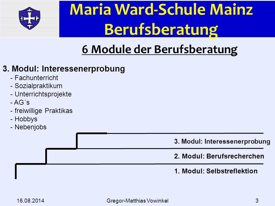 Maria Ward-Schule Mainz Berufsberatung 16.08.2014Gregor-Matthias Vowinkel3 3.