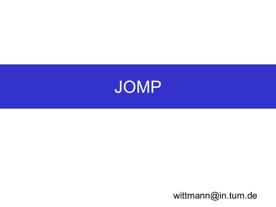 JOMP wittmann@in.tum.de