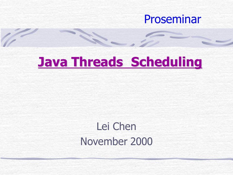 2.Windows-Native-Threads F ü r jeden Java-Thread gibt es einen entsprechenden Thread vom Betriebssystem Jeder Windows-Native-Thread kann als ein Proze ß angesehen werden Verschiedene Implementierung der Java Virtuelle Maschine auf den Windows Plattformen Schwierigkeit der Windows native Threads Implementierung Viele Threads d ü rfen gleichzeitig in vielen CPUs ausf ü hren Popular--Scheduling Implementierung