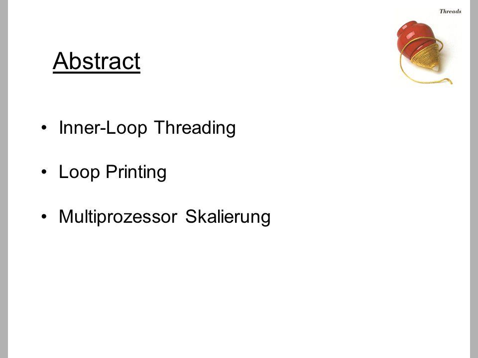 Inner-Loop Threading public float[][] getValues() { for (int i = 0; i < 360; i++) lookupValues[j][i] = 0; for (int j = 1; j < 1000; j++) { for (int i = 0; i < 360; i++) { float sinValue = (float)Math.sin(i % 360) * Math.PI/180.0); lookupValues[j][i] = sinValue * (float)i / 180.0f; lookupValues[j][i] += lookupValues[j-1][i] * (float) j / 180.0f; } } return lookupValues; } j : read-only Variable lookupValues : shared Variable sinValue, i : loop-private Variablen