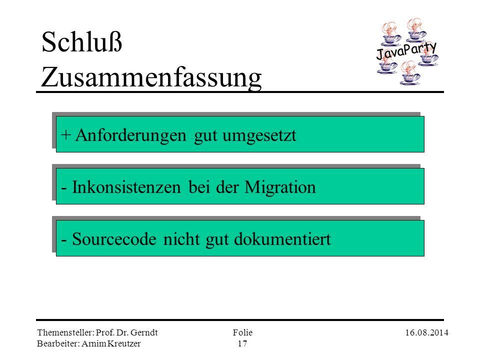Themensteller: Prof. Dr. Gerndt Bearbeiter: Arnim Kreutzer 16.08.2014Folie 16 Laufzeitumgebung Objektmigration 1. Signal von der Ziel JVM an Objekt, d