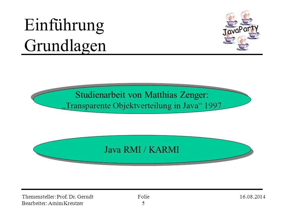 Themensteller: Prof. Dr. Gerndt Bearbeiter: Arnim Kreutzer 16.08.2014Folie 4 Einführung Ziele Programmierumgebung für Cluster Applications Forschungsp