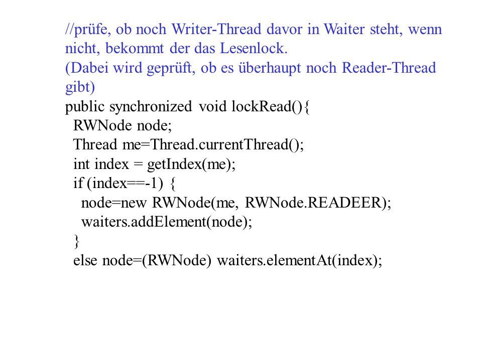 //prüfe, ob noch Writer-Thread davor in Waiter steht, wenn nicht, bekommt der das Lesenlock.