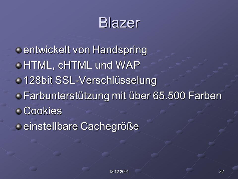 3213.12.2001 Blazer entwickelt von Handspring HTML, cHTML und WAP 128bit SSL-Verschlüsselung Farbunterstützung mit über 65.500 Farben Cookies einstell