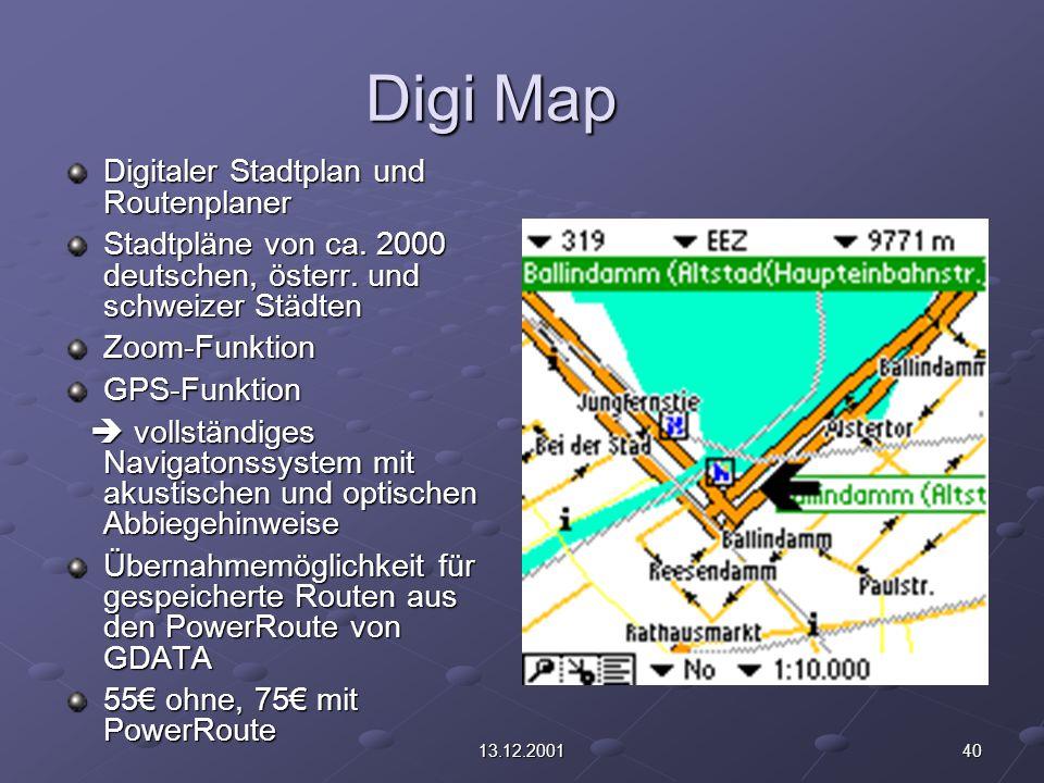 4013.12.2001 Digi Map Digitaler Stadtplan und Routenplaner Stadtpläne von ca. 2000 deutschen, österr. und schweizer Städten Zoom-FunktionGPS-Funktion