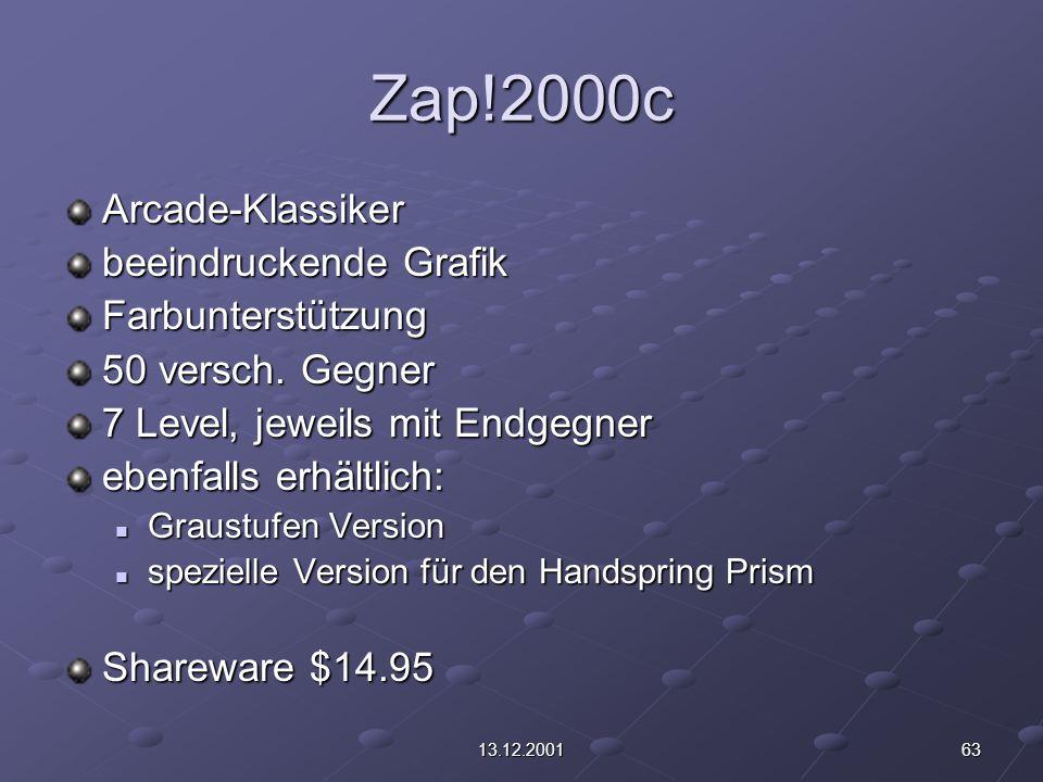 6313.12.2001 Zap!2000c Arcade-Klassiker beeindruckende Grafik Farbunterstützung 50 versch. Gegner 7 Level, jeweils mit Endgegner ebenfalls erhältlich: