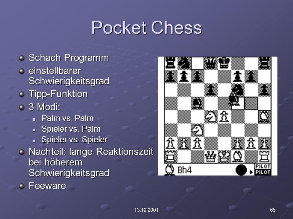 6513.12.2001 Pocket Chess Schach Programm einstellbarer Schwierigkeitsgrad Tipp-Funktion 3 Modi: Palm vs. Palm Palm vs. Palm Spieler vs. Palm Spieler