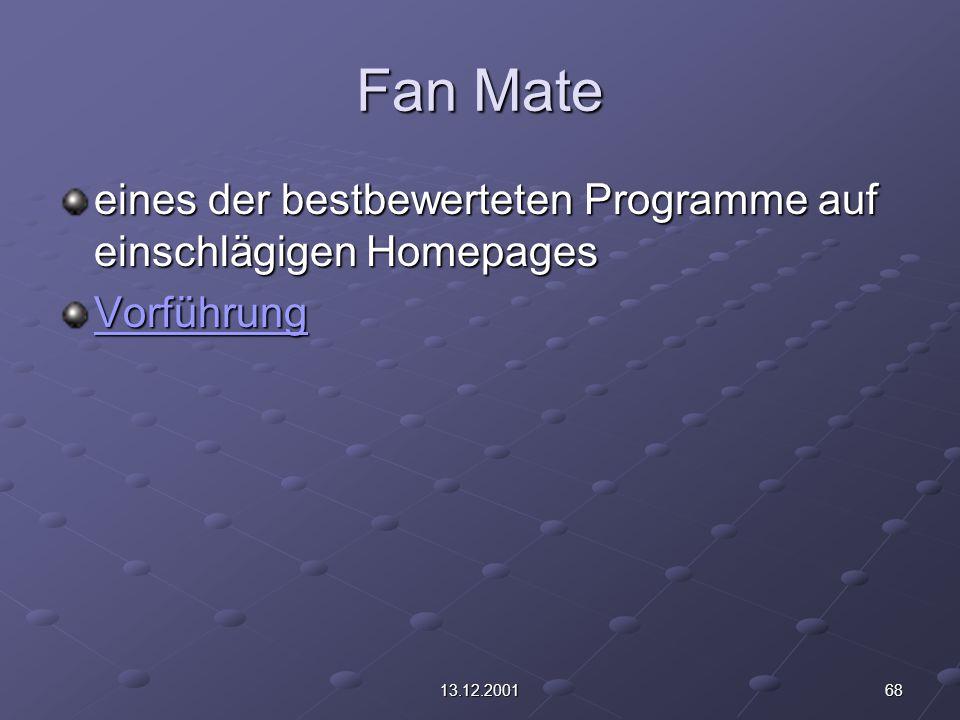 6813.12.2001 Fan Mate eines der bestbewerteten Programme auf einschlägigen Homepages Vorführung