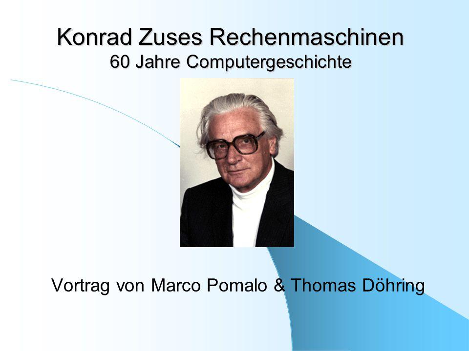 Konrad Zuses Rechenmaschinen 60 Jahre Computergeschichte Vortrag von Marco Pomalo & Thomas Döhring