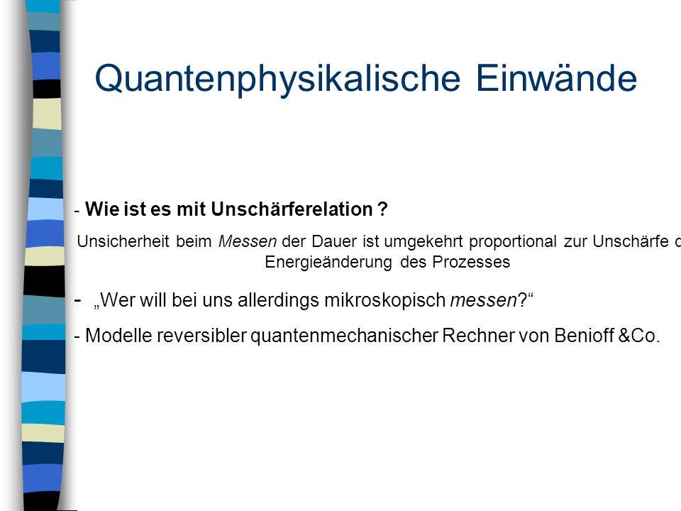 Quantenphysikalische Einwände - Wie ist es mit Unschärferelation .
