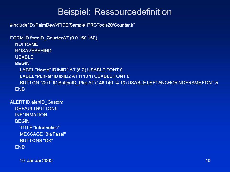 10. Januar 200210 Beispiel: Ressourcedefinition #include